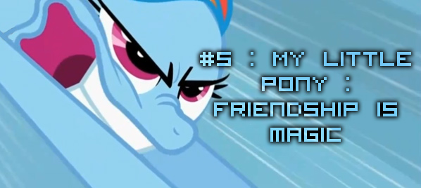 # 5 - My Little Pony : Friendship is Magic