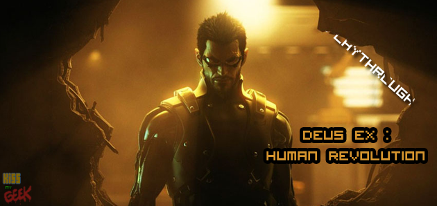 Playthrough Deus Ex Human Revolution