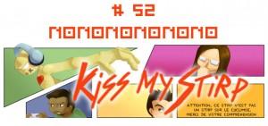Kiss my Stirp #52 : Nononononono