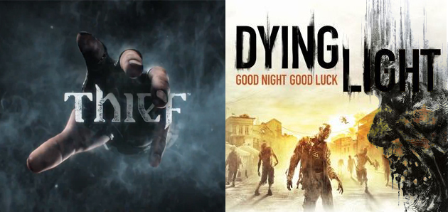 Thief & Dying Light