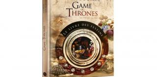 Une petite faim ? Game of Thrones Le Livre des Festins