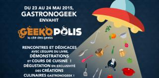 Gastronogeek sera à la Geekopolis du 23 au 24 mai