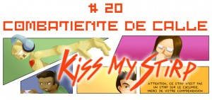 Kiss my Stirp #20 : Combatiente de calle