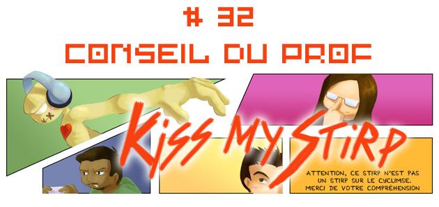 Kiss my Stirp #32 : Conseil du prof