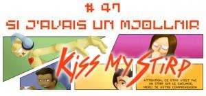 Kiss my Stirp #47 : Si j'avais un Mjollnir