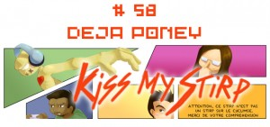 Kiss my Stirp #58 : Déjà poney