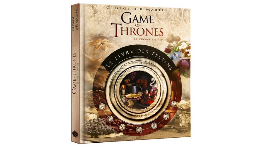 Game of Thrones Le Livre des Festins